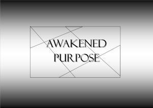 Awakened Purpose