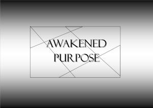 Awakened Purpose